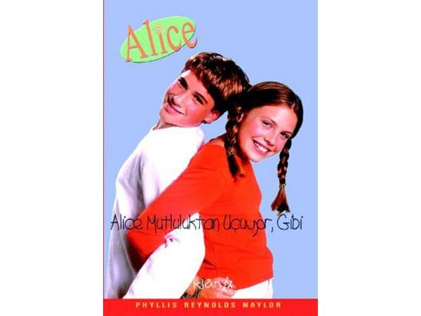 Alice Mutluluktan Uçuyor Gibi