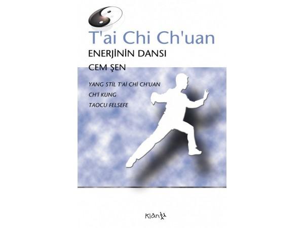 Enerjinin Dansı - T'ai Chi Ch'uan